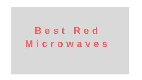 best red microwaves 2018