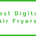 7 Best Digital Air Fryers 2019