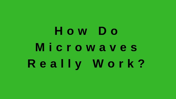 how do microwaves work